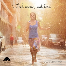 Feel more, not less